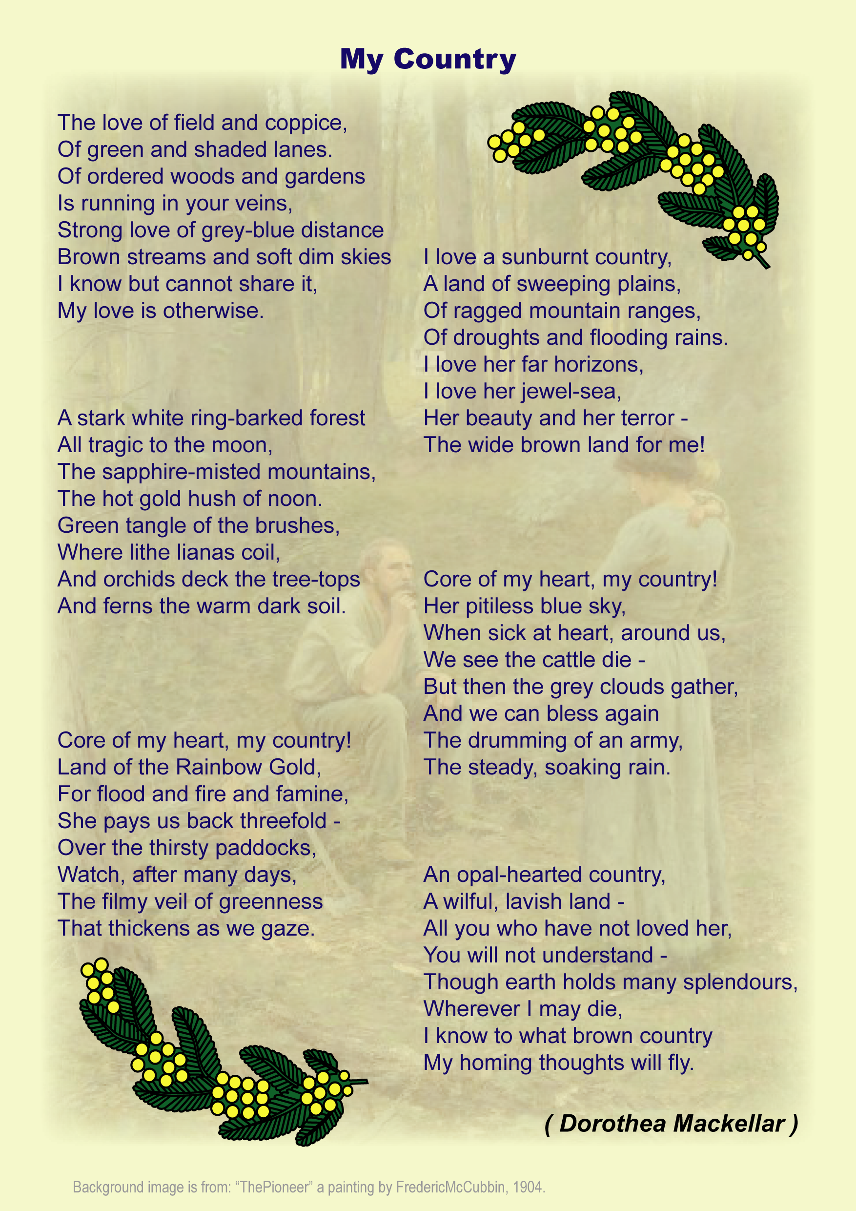 love poem for my country My country australia by brooke salisbury the meaning of the poem the beautiful poem entitled my country displays the writers unbreakable love for australia.